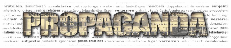 Die Propagandaschau ~ Ein niemals vollständiges Logbuch deutscher Medienpropaganda
