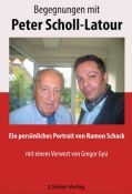 Begegnungen mit Peter Scholl-Latour. Ramon Schack